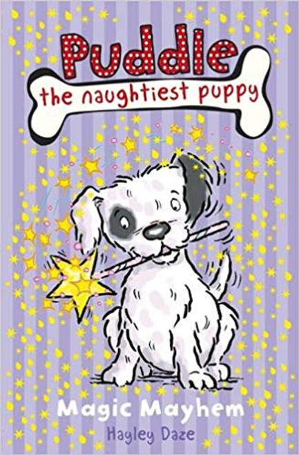 Daze, Hayley / Puddle the Naughtiest Puppy: Magic Mayhem