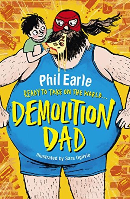 Earle, Phil / Demolition Dad: a Storey Street novel