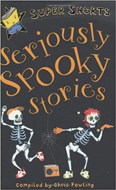 Powling, Chris / Seriously Spooky Stories