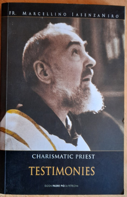 Iasenzaniro, Marcellino - Padre Pio of Pietrelcina : Charismatic Priest : Testimonies PB - Saint