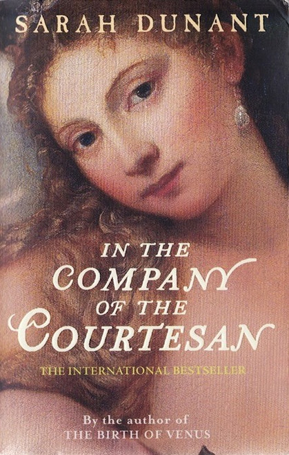 Dunant, Sarah / In the Company of the Courtesan