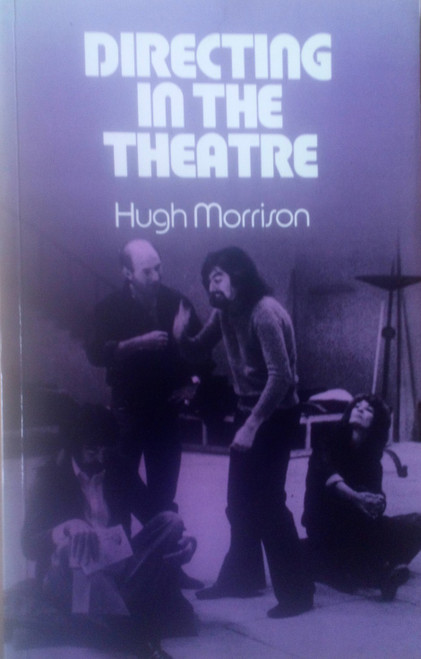 Morrison, Hugh - Directing in the Theatre PB Pitman TheatreArts Books - (Signed & dated by actor Barry McGovern 1979 )