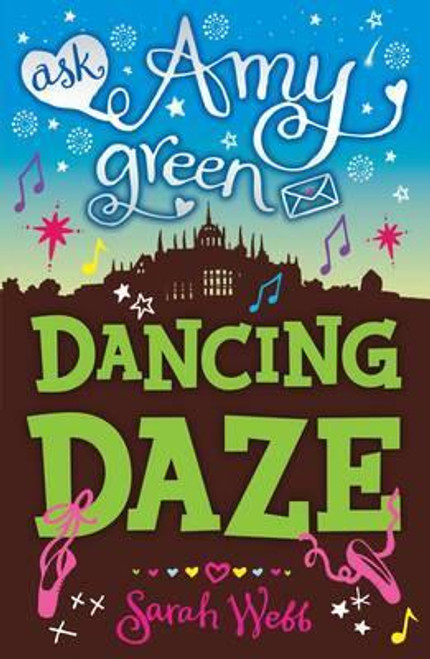 Webb, Sarah / Ask Amy Green: Dancing Daze
