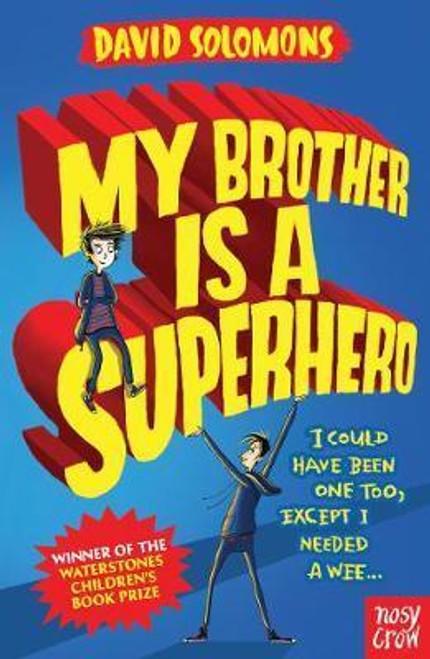 Solomons, David / My Brother Is a Superhero : Winner of the Waterstones Children's Book Prize