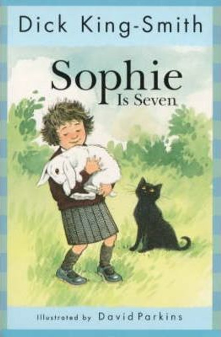 King-Smith, Dick / Sophie Is Seven