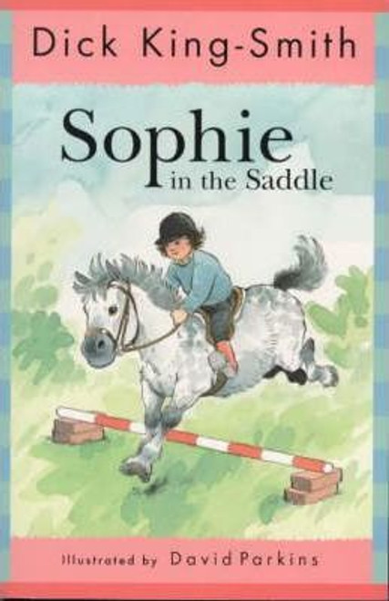 King-Smith, Dick / Sophie in the Saddle