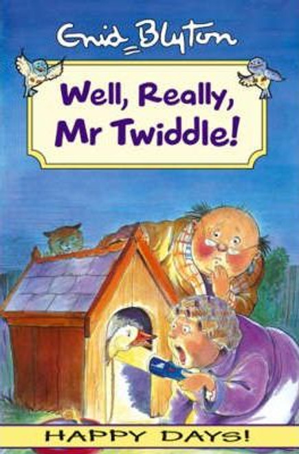 Blyton, Enid / Well Really Mr Twiddle!