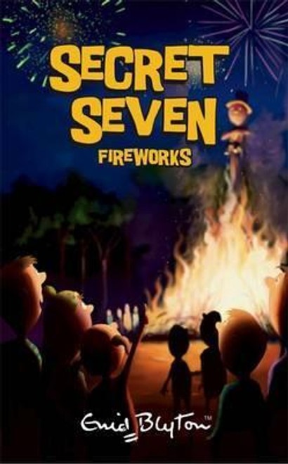 Blyton, Enid / The Secret 7: Secret Seven Fireworks
