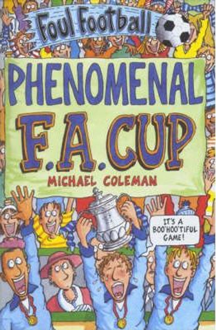 Coleman, Michael / Foul Football: The Phenomenal FA Cup