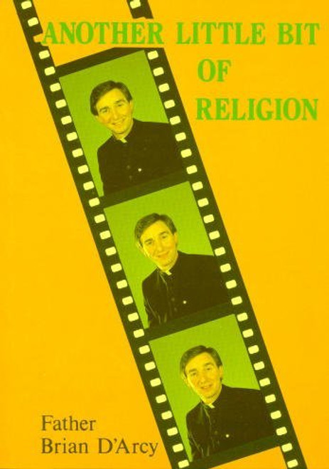 D'Arcy, Fr. Brian -  Another Little Bit of Religion ( PB 1988) -