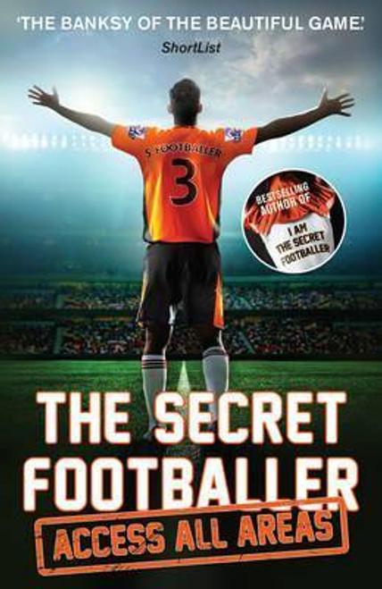 Anon - The Secret Footballer: Access All Areas