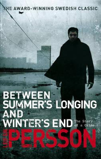Persson, Leif G.W. / Between Summer's Longing and Winter's End