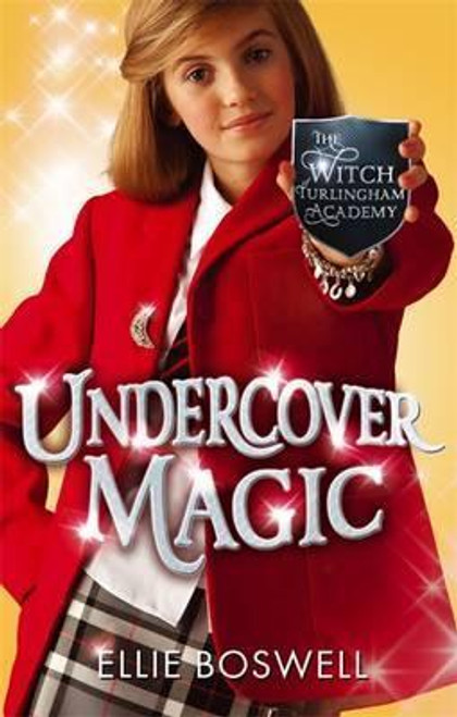 Boswell, Ellie / Witch of Turlingham Academy: Undercover Magic