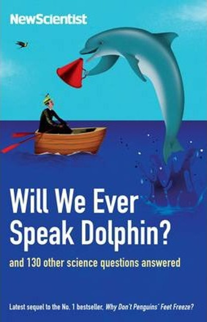 Scientist, New / Will We Ever Speak Dolphin? : and 130 other science questions answered