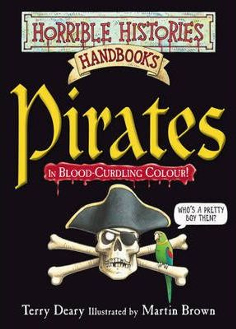 Deary, Terry / Horrible Histories: Pirates