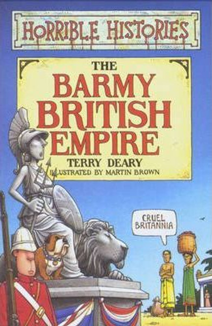 Deary, Terry / Horrible Histories: Barmy British Empire