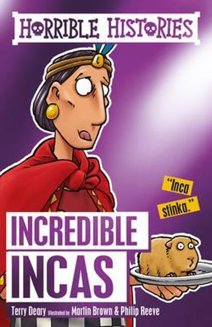 Deary, Terry / Horrible Histories: Incredible Incas