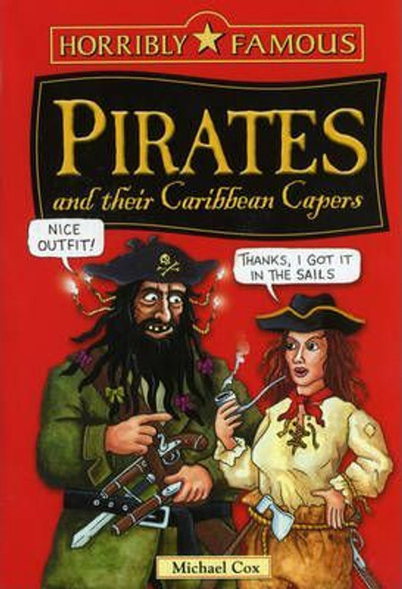 Cox, Michael / Horribly Famous: Pirates and Their Caribbean Capers