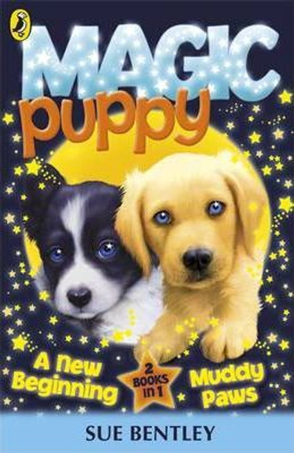 Bentley, Sue / Magic Puppy: A New Beginning and Muddy Paws