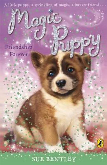 Bentley, Sue / Magic Puppy: Friendship Forever