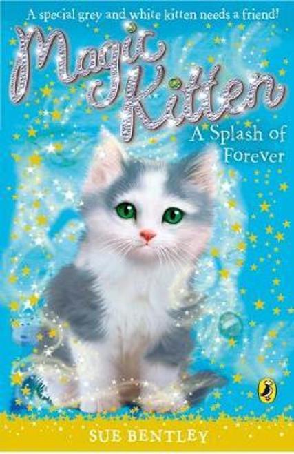 Bentley, Sue / Magic Kitten: A Splash of Forever