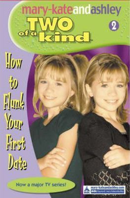 Mary-Kate and Ashley / Two of a kind: How To Flunk Your First Date