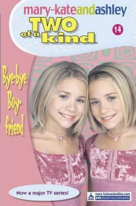 Mary-Kate and Ashley / Two of a kind: Bye-Bye Boyfriend