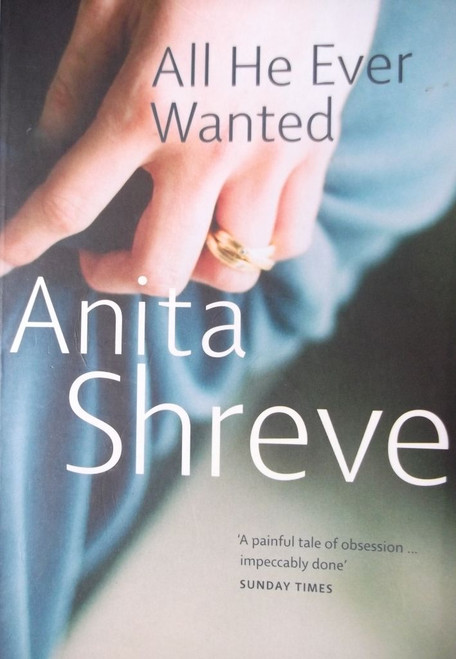 Shreve, Anita / All he Ever Wanted