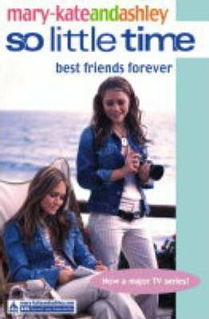 Mary-Kate and Ashley / So Little Time: Best Friends Forever