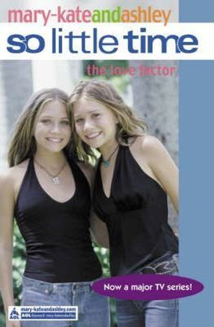 Mary-Kate and Ashley / So Little Time: The Love Factor