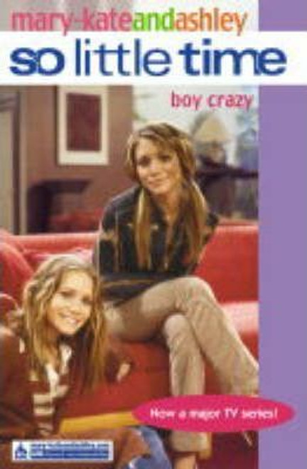Mary-Kate and Ashley / So Little Time: Boy Crazy