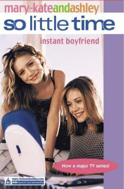 Mary-Kate and Ashley / So Little Time: Instant Boyfriend