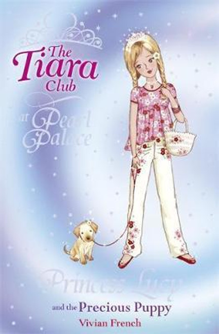 French, Vivian / The Tiara Club: Princess Lucy and the Precious Puppy