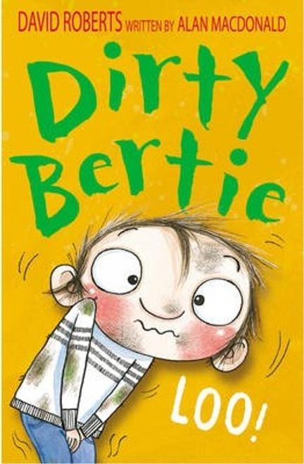 Roberts, David / Dirty Bertie: Loo!