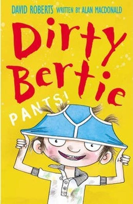 Roberts, David / Dirty Bertie: Pants!