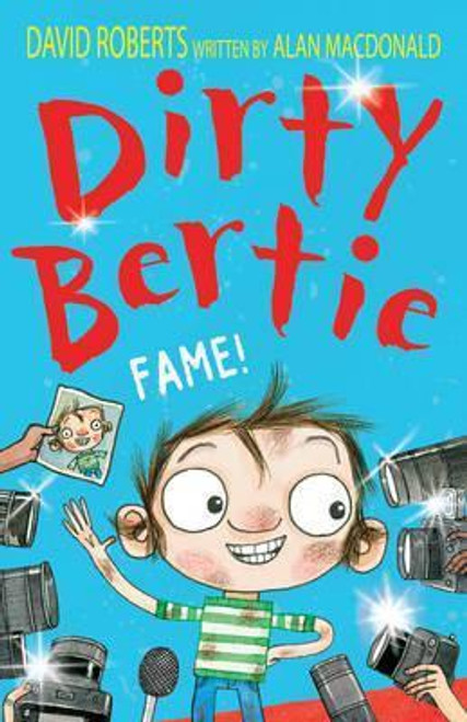 Roberts, David / Dirty Bertie: Fame!