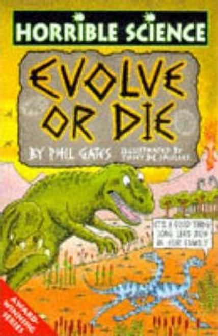 Robins, Phil / Horrible Science: Evolve or Die