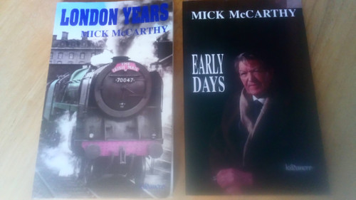 McCarthy, Mick - 2 book Lot - London Years ( SIGNED) & Early Days - PB