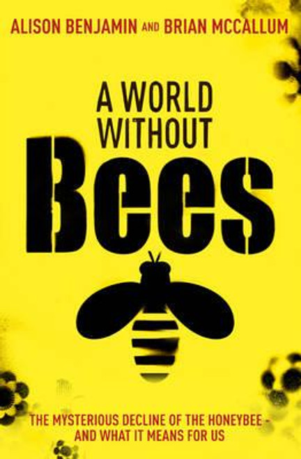Benjam, Alison / A World Without Bees