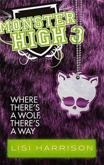Harrison, Lisi / Where There's A Wolf, There's A Way : Book 3