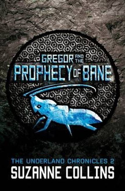 Collins, Suzanne / Gregor and the Prophecy of Bane
