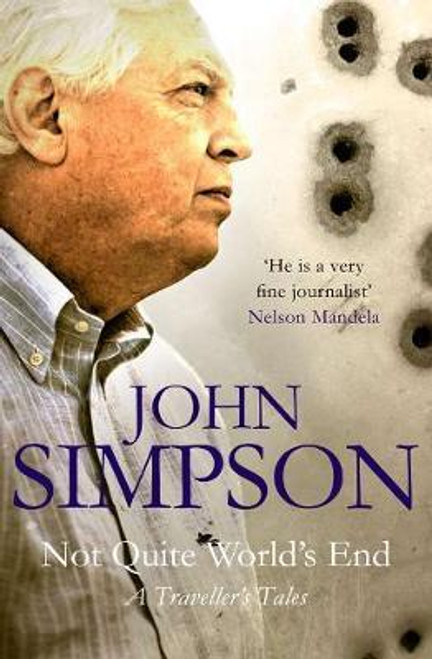 Simpson, John / Not Quite World's End : A Traveller's Tales