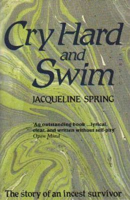 Spring, Jacqueline / Cry Hard and Swim : The Story of an Incest Survivor