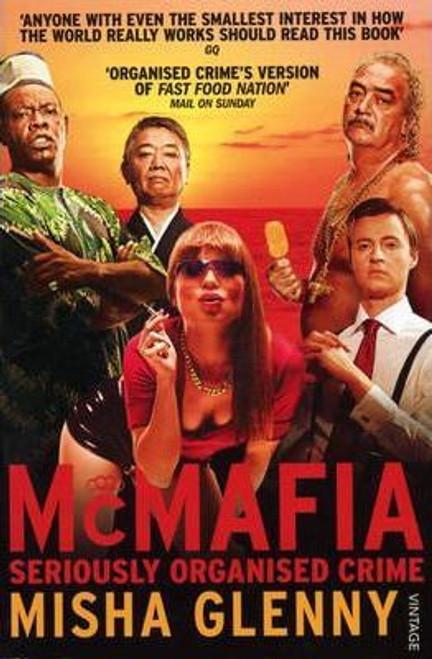 Glenny, Misha / McMafia : Seriously Organised Crime