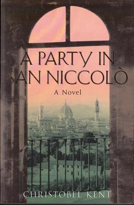 Kent, Cristobel / A party in San Niccolo