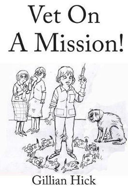 Hick, Gillian / Vet On A Mission