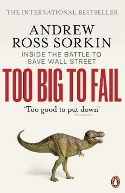 Sorkin, Andrew Ross / Too Big to Fail : Inside the Battle to Save Wall Street