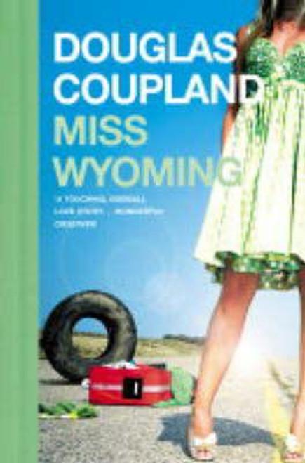 Coupland, Douglas / Miss Wyoming