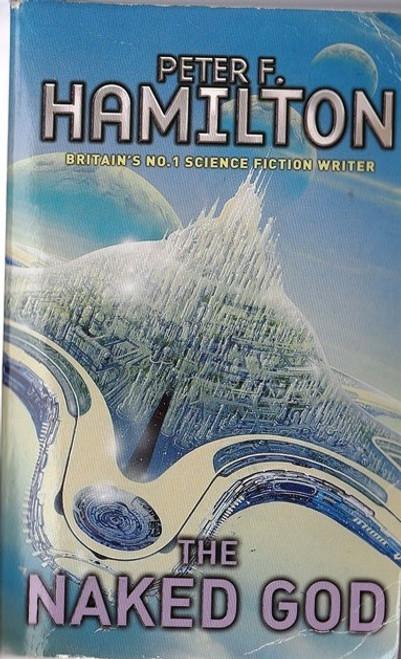 Hamilton, Peter F. / The Naked God ( Night's Dawn Trilogy 3)