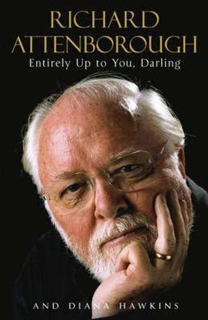 Attenborough, Richard / Entirely Up to You, Darling (Large Paperback)